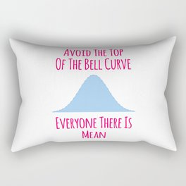 Avoid the Top of the Bell Curve Fun Quote Rectangular Pillow