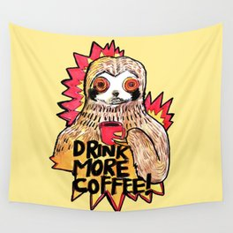 sloth drink more coffee Wall Tapestry