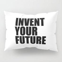 Invent Your Future Pillow Sham