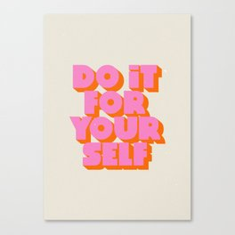 Do It For Yourself Canvas Print