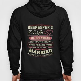 beeleeper's wife no i don't know when he' ll be home married wife Hoody