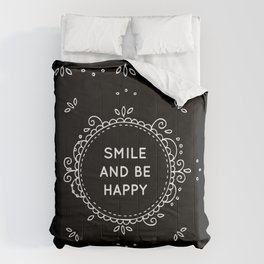 SMILE AND BE HAPPY - black Comforters