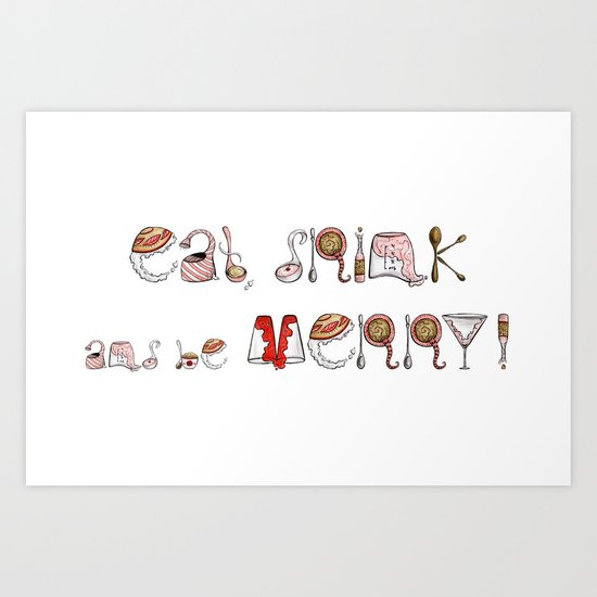 Eat Drink and be Merry! Art Print