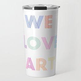 We Love Art Travel Mug