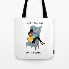 Not Tonight, I'm Reading Tote Bag