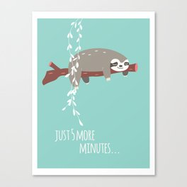 Sloth card - just 5 more minutes Canvas Print