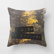 I wish to explore Throw Pillow