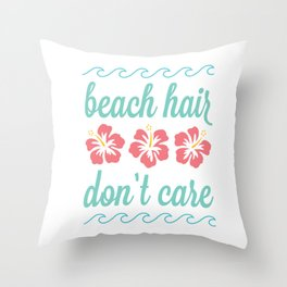 Beach Hair Don't Care Throw Pillow