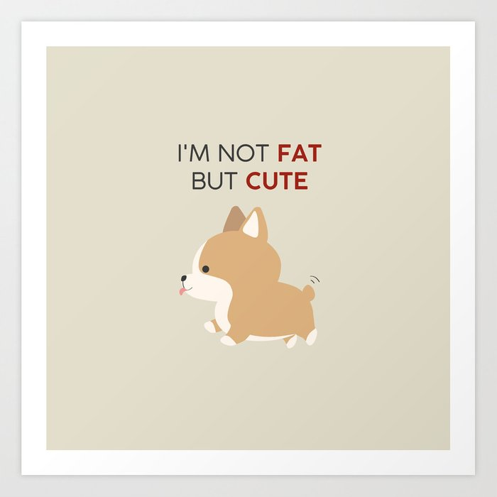 Not fat but cute corgi Kunstdrucke