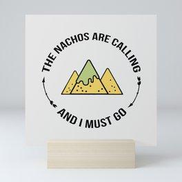 NACHOS CALLING Mini Art Print