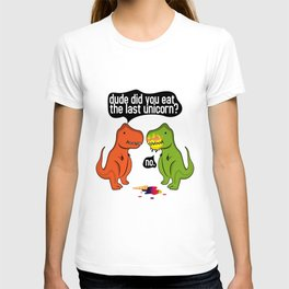 dinosaur did you eat the last unicorn dino T-shirt