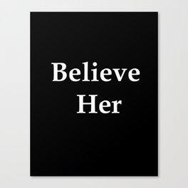Believe Her Canvas Print