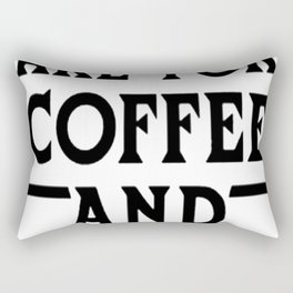 MORNING ARE FOR COFFEE AND CONTEMPLATION BLK T-SHIRT Rectangular Pillow