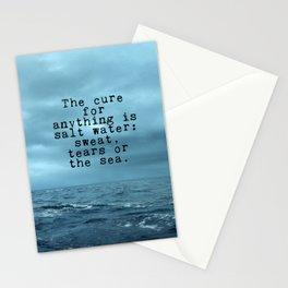 The cure for anything is salt water Stationery Cards