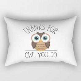Thanks For Owl You Do Rectangular Pillow