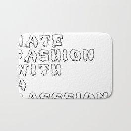 I hate fashion with a passion Bath Mat