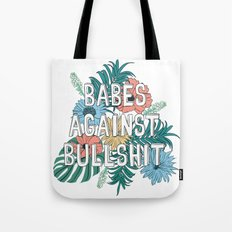 Babes Against Bullshit Tote Bag