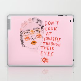Don't look at yourself through their eyes Laptop & iPad Skin