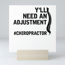 Y'll Need An Adjustment Chiropractor Chiropractic Mini Art Print