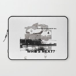Who's Next? Laptop Sleeve