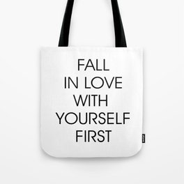 Fall in Love with Yourself First Tote Bag