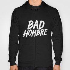 Bad Hombre Hoody