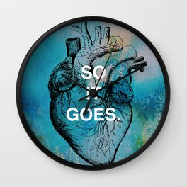 """SO IT GOES."" Life Quote Wall Clock"