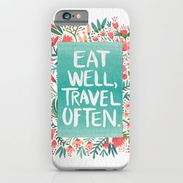 Eat Well, Travel Often Bouquet iPhone Case