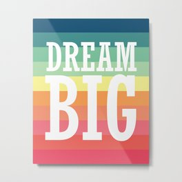 Dream Big Rainbow Stripes Metal Print