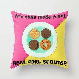 Are They Made From Real Girl Scouts? Throw Pillow