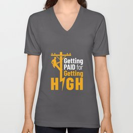 Lineman Getting Paid for Getting High Unisex V-Neck