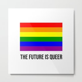 The future is queer - rainbow gay flag Metal Print