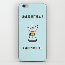 Love Is In The Air, And It's Coffee iPhone Skin