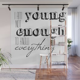 I an not young enough to know everything - Oscar Wilde quote Wall Mural