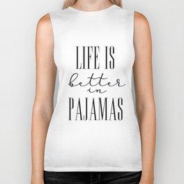 Life is better in pajamas Biker Tank