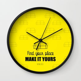 Find your place, Make it yours. Wall Clock