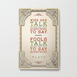 Plato regarding talking Metal Print
