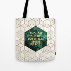 Though she be but little, she is fierce Tote Bag