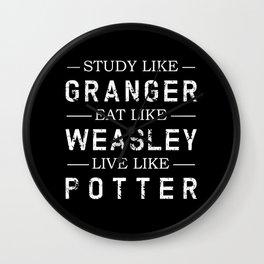 STUDY LIKE GRANGER, EAT LIKE WEASLEY, LIVE LIKE POTTER Wall Clock