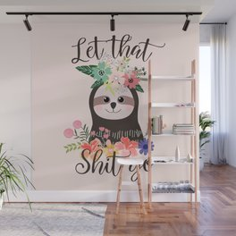 SLOTH ADVICE (pink) - LET THAT SHIT GO Wall Mural