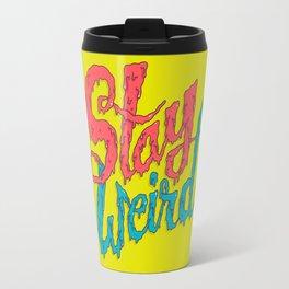 Stay Weird Travel Mug
