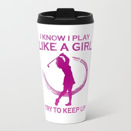 Golf like a girl Travel Mug