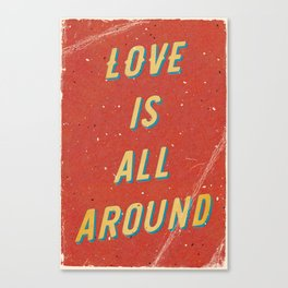 Love is all around - A Hell Songbook Edition Canvas Print