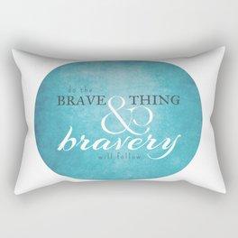 Do the brave thing. Rectangular Pillow