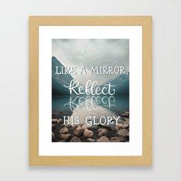 Reflect His Glory Framed Art Print