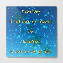 Yesterday is not ours Metal Print