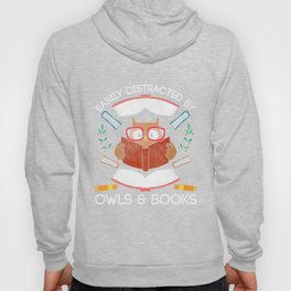 Distracted By Owls And Books Hoody