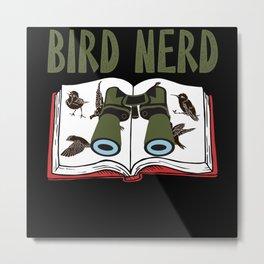 Bird Nerd Birdwatching Wildlife Birding Metal Print