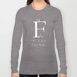 """""""F"""" is for Free Solo Long Sleeve T-shirt"""