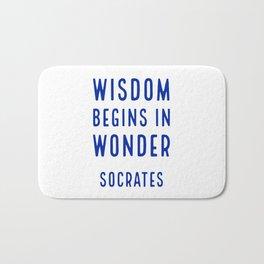 Wisdom begins in wonder - Socrates Bath Mat